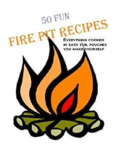 50 Fun Fire Pit Recipes