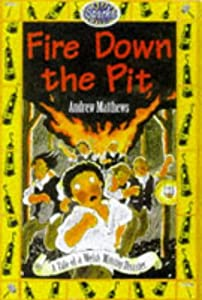 Fire Down The Pit A Tale Of Welsh Mining Disaster Sparks from Franklin Watts Ltd
