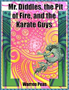 Mr Diddles The Pit Of Fire And The Karate Guys from 3577 Kenny Drive Publishing