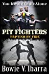 Pit Fighters Baptism By Fire by Cre...