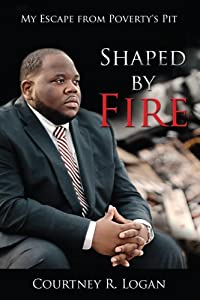 Shaped By Fire My Escape From Povertys Pit from Motion Publishing